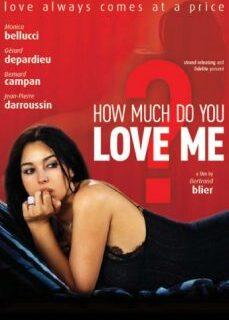 Beni Ne Kadar Çok Seviyorsun? Monica Bellucci Erotik Filmi hd izle