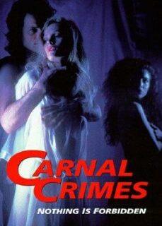 Carnal Crimes 1991 +18 İzle tek part izle